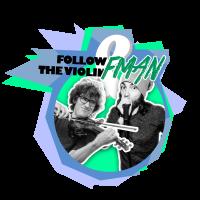'Follow the violin' & FMAN